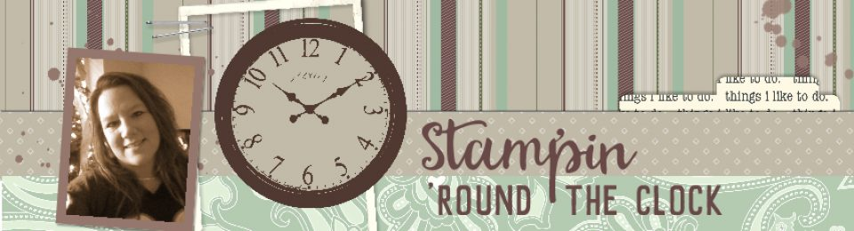Stampin' Round The Clock